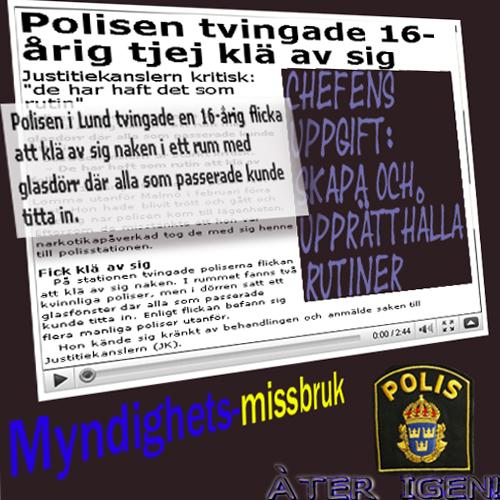 polis tvingade tjej klä av sig.