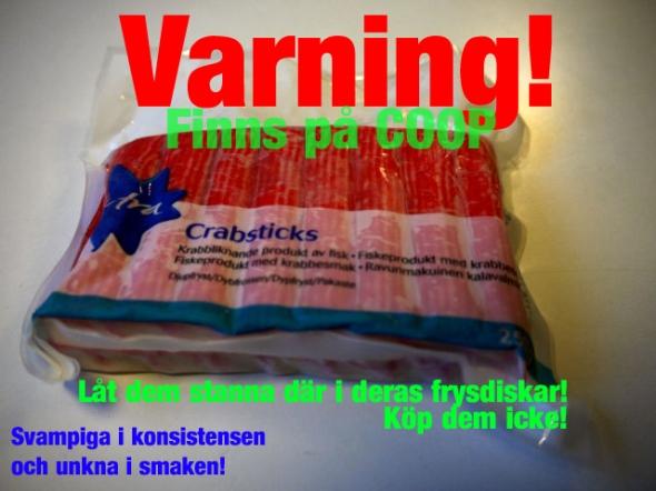 Varning! Smakar illa!